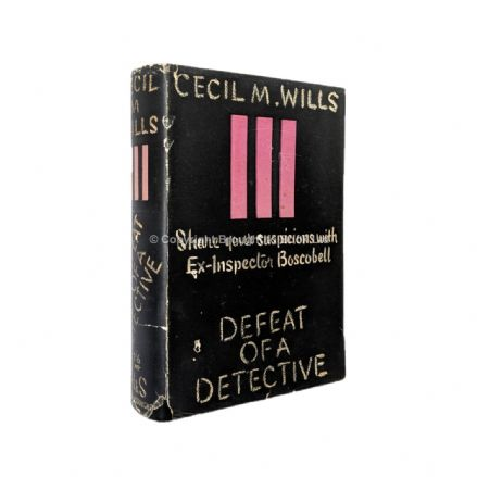 Defeat Of A Detective by Cecil M. Will First Edition Hodder & Stoughton 1936